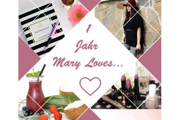 Bloggeburtstag - 1 Jahr Mary Loves