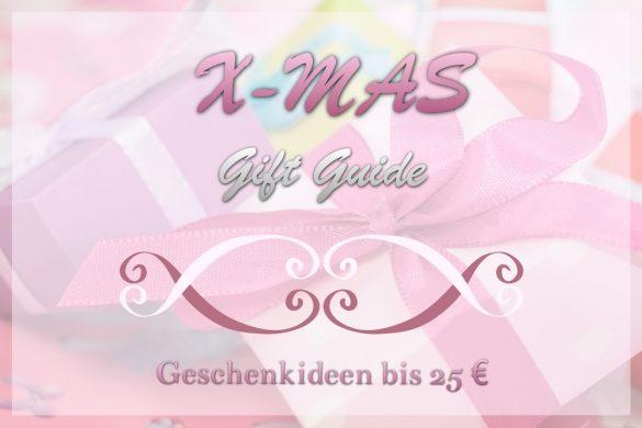 X-Mas Gift Guide - Geschenkideen bis 25 €