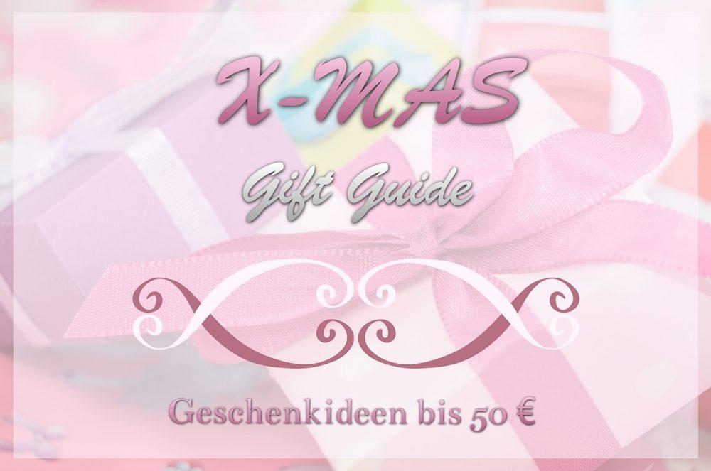 X-Mas Gift Guide - Geschenkideen bis 50 €