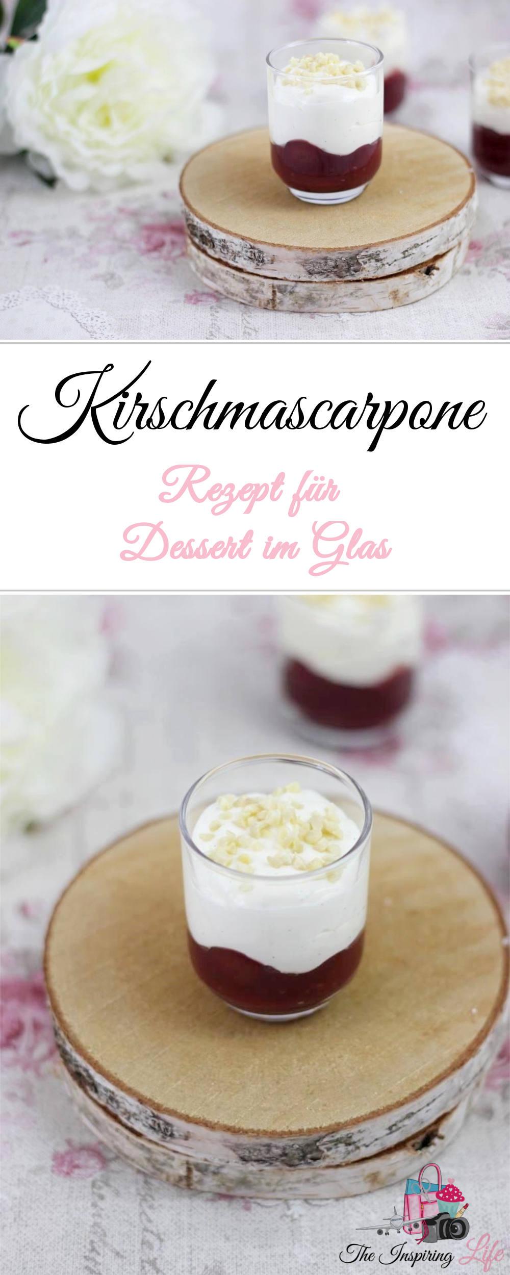 Kirschmascarpone - Rezept für Dessert im Glas von The inspiring Life - Dessert mit Mascarpone und Obst
