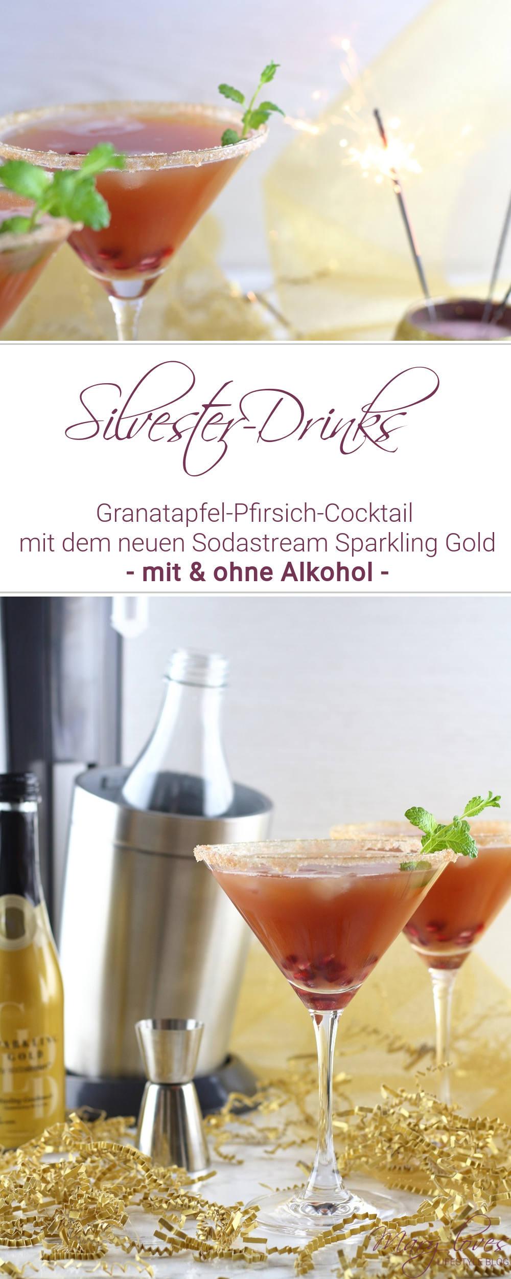 [Anzeige] Silvester-Drinks mit und ohne Alkohol - Granatapfel-Pfirsich-Cocktail mit dem neuen Sodastream Sparkling Gold - #cocktail #sodastream #sodastreamsparklinggold #silvesterdrink #silvester