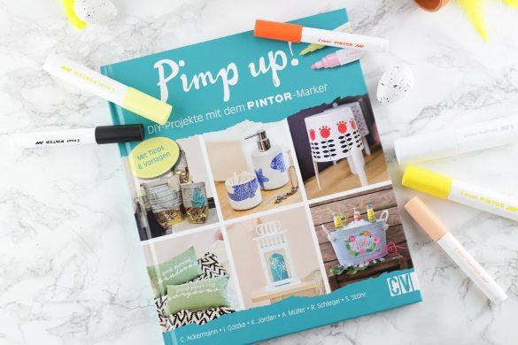 [Anzeige] Pimp up! DIY-Projekte mit dem PINTOR-Marker - Buch mit tollen DIY-Ideen