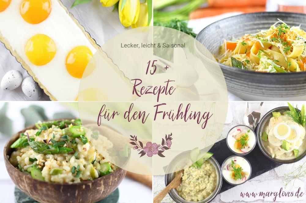 15+ Rezepte für eine lecker-leichte Frühlingsküche